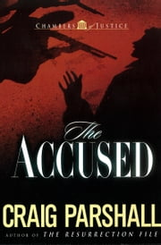 The Accused ebook by Craig Parshall