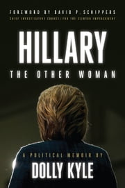 Hillary the Other Woman - A Political Memoir ebook by Dolly Kyle