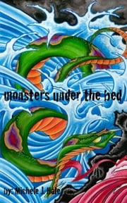 Monsters Under the Bed ebook by Michele J. Hale