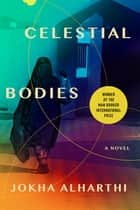 Celestial Bodies ebook by Jokha Alharthi, Marilyn Booth