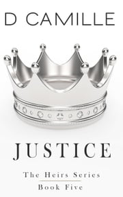 Justice - The Heirs Series, #5 ebook by D. Camille