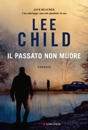 Il passato non muore ebook by Lee Child