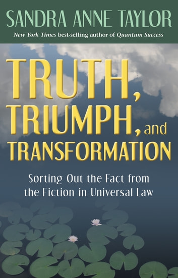 Truth, Triumph, and Transformation ebook by Sandra Anne Taylor