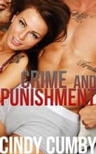 Crime And Punishment: 3 Erotic Cop Stories ebook by Cindy Cumby