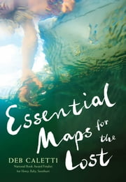 Essential Maps for the Lost ebook by Deb Caletti
