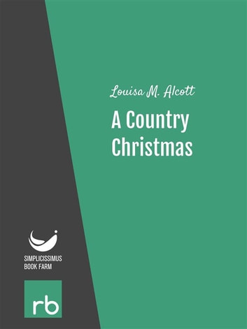 Shoes And Stockings - A Country Christmas (Audio-eBook) ebook by Alcott,Louisa M.