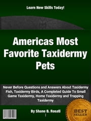 Americas Most Favorite Taxidermy Pets ebook by Shane B. Rosati