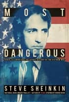 Most Dangerous ebook by Steve Sheinkin