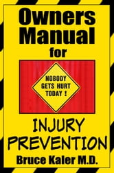 Owners Manual for Injury Prevention ebook by Bruce Kaler M.D.