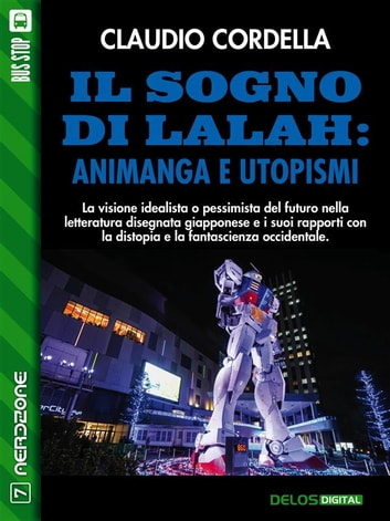 Il sogno di Lalah: Animanga e utopismi ebook by Claudio Cordella