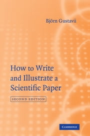 How to Write and Illustrate a Scientific Paper ebook by Björn Gustavii