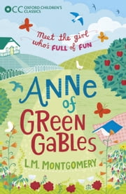 Oxford Children's Classics: Anne of Green Gables ebook by L.M. Montgomery