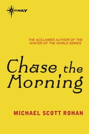 Chase the Morning ebook by Michael Scott Rohan