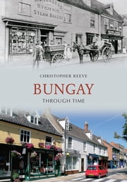 Bungay Through Time ebook by Christopher Reeve