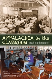 Appalachia in the Classroom - Teaching the Region ebook by