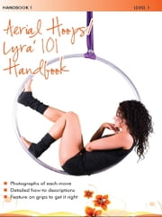 Aerial Hoops / Lyra 101 Handbook 1 - Level 1 ebook by Sarah Henderson,Tracey Ecclestone