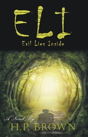 ELI - Evil Lies Inside ebook by H. P. Brown