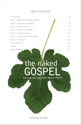 The Naked Gospel - Truth You May Never Hear in Church ebook by Andrew Farley