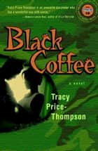 Black Coffee ebook by Tracy Price-Thompson