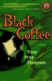 Black Coffee - A Novel ebook by Tracy Price-Thompson