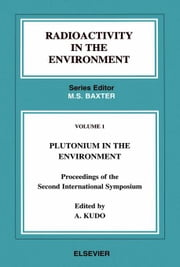 Plutonium in the Environment ebook by Kudo, A.