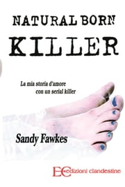 Natural born killer ebook by Sandy Fawkes