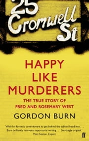 Happy Like Murderers ebook by Gordon Burn
