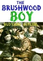The Brushwood Boy - (With Illustrations) ebook by Rudyard Kipling