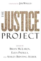 The Justice Project (ēmersion: Emergent Village resources for communities of faith) ebook by Brian McLaren,Elisa Padilla,Ashley Bunting Seeber
