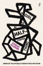 A Girl Is a Half-formed Thing ebook by Eimear McBride