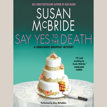 Say Yes to the Death - A Debutante Droput Mystery audiobook by Susan McBride