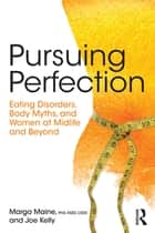 Pursuing Perfection ebook by Margo Maine,Joe Kelly