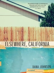 Elsewhere, California - A Novel ebook by Dana  Johnson