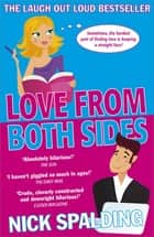 Love...From Both Sides - Book 1 in the Love...Series ebook by Nick Spalding