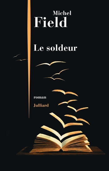 Le Soldeur ebook by Michel FIELD