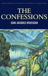 The Confessions ebook by Jean-Jaques Rousseau,Tom Griffith