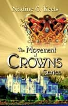 The Movement of Crowns Series ebook by Nadine C. Keels