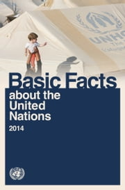 Basic Facts about the United Nations 2014 ebook by United Nations