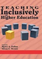 Teaching Inclusively in Higher Education ebook by Moira A. Fallon,Susan C. Brown