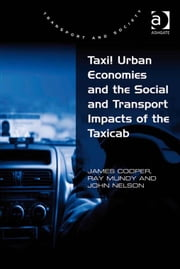 Taxi! Urban Economies and the Social and Transport Impacts of the Taxicab ebook by John Nelson,Ray Mundy,Dr James Cooper,Professor Margaret Grieco