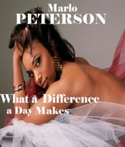 What a Difference a Day Makes ebook by Marlo Peterson