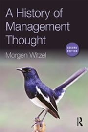 A History of Management Thought ebook by Morgen Witzel