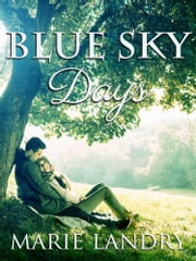 Blue Sky Days ebook by Marie Landry