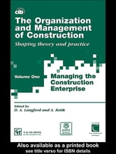 The Organization and Management of Construction - Managing the construction enterprise ebook by