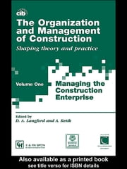The Organization and Management of Construction - Managing the construction enterprise ebook by David Langford,Arkady Retik