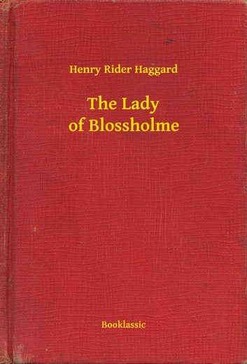 The Lady of Blossholme ebook by Henry Rider Haggard