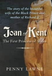 Joan of Kent ebook by Penny Lawne