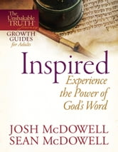 Inspired--Experience the Power of God's Word ebook by Josh McDowell,Sean McDowell