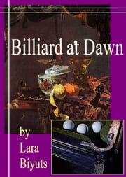 Billiard at Dawn ebook by Lara Biyuts