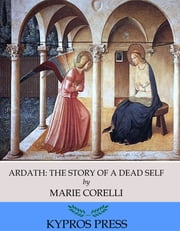Ardath: The Story of a Dead Self ebook by Marie Corelli